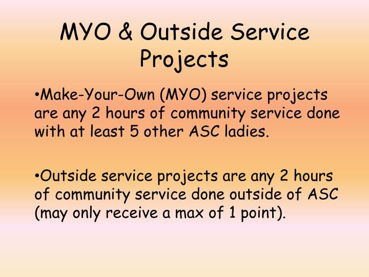 MYO & Outside Service Projects