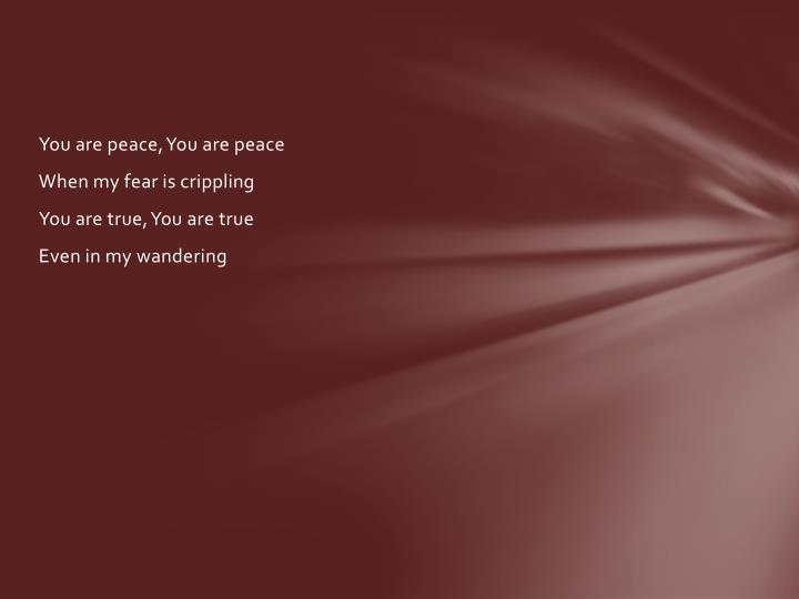 You are peace, You are peace