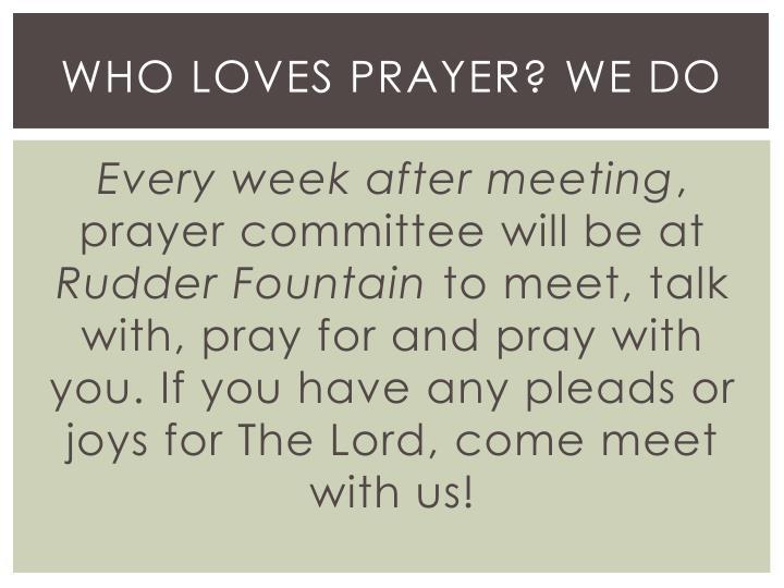 who loves prayer? WE DO