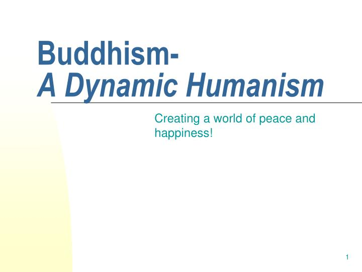 Buddhism a dynamic humanism