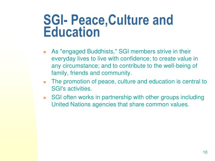 SGI- Peace,Culture and Education