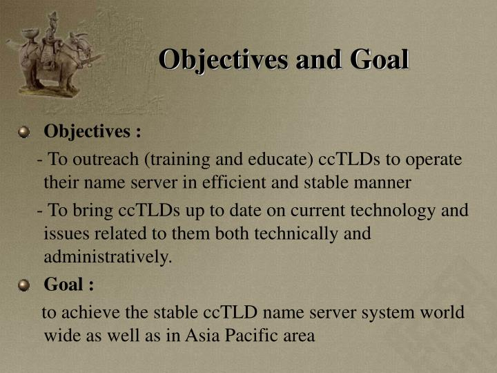 Objectives and Goal