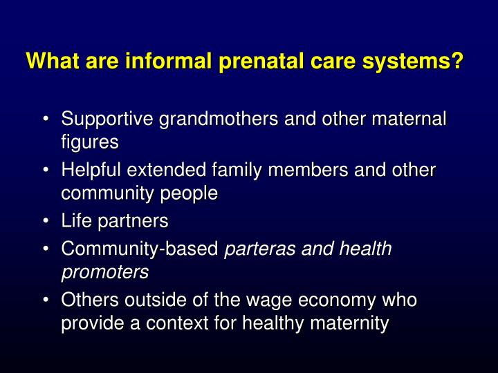 What are informal prenatal care systems?