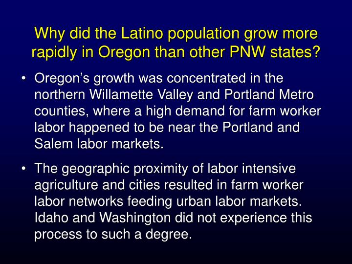 Why did the Latino population grow more rapidly in Oregon than other PNW states?