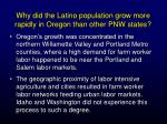 why did the latino population grow more rapidly in oregon than other pnw states
