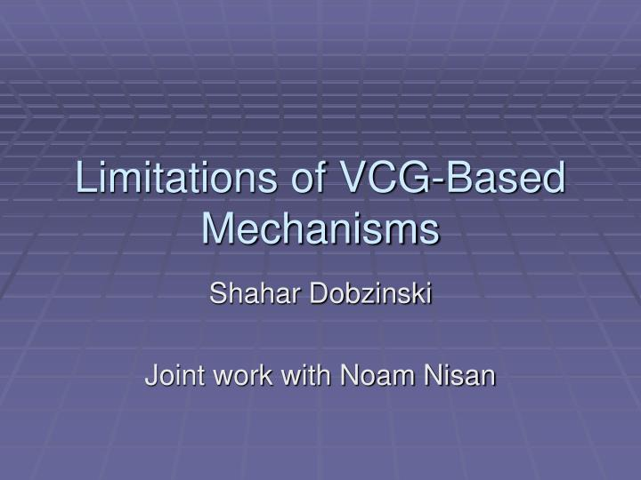 Limitations of vcg based mechanisms