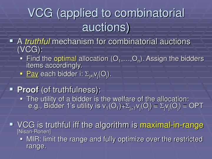 VCG (applied to combinatorial auctions)