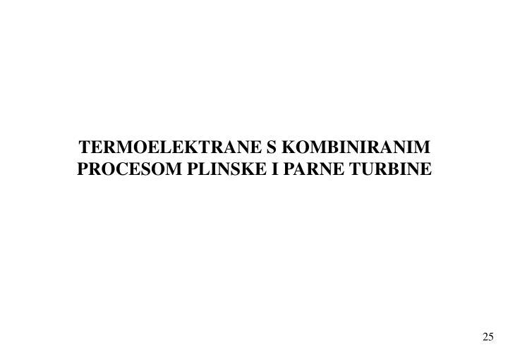 TERMOELEKTRANE S KOMBINIRANIM PROCESOM PLINSKE I PARNE TURBINE
