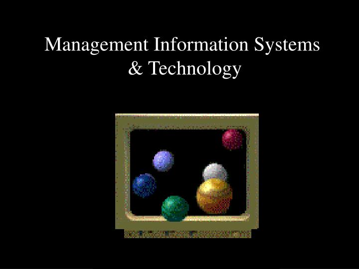 Management information systems technology