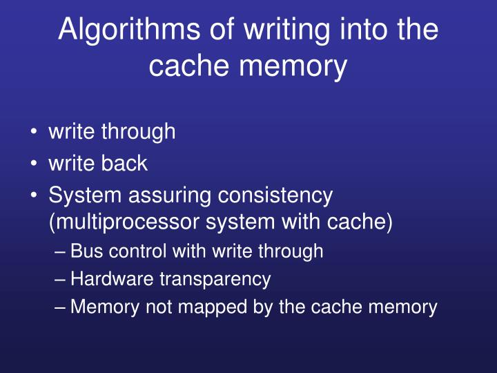 Algorithms of writing into the cache memory