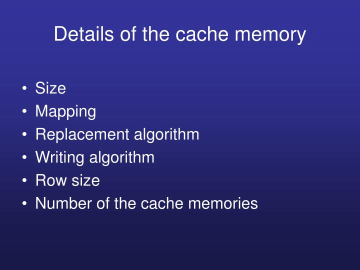 Details of the cache memory