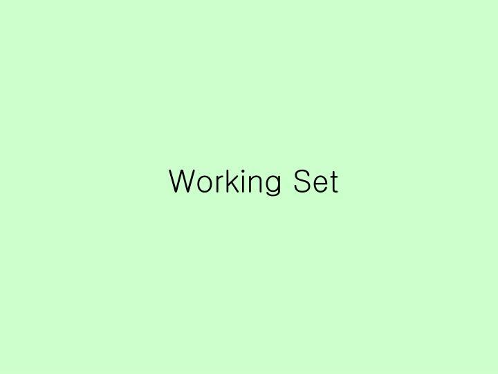 Working Set