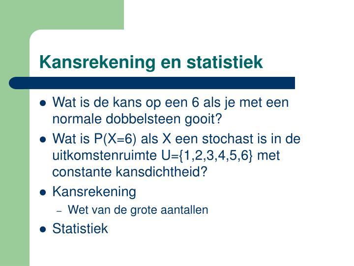 Kansrekening en statistiek