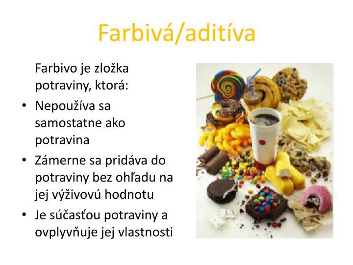 Farbivá/aditíva