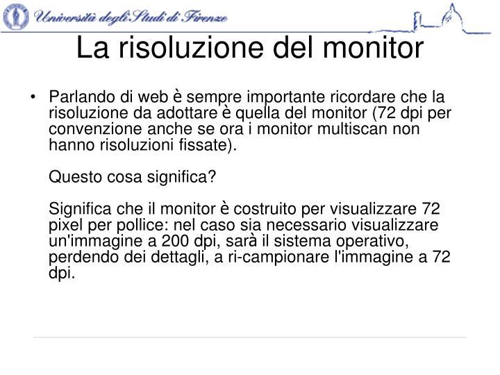 La risoluzione del monitor