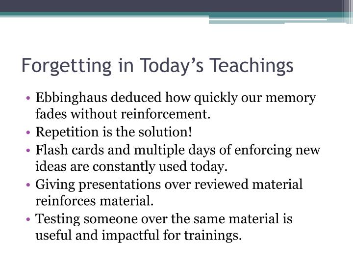 Forgetting in Today's Teachings