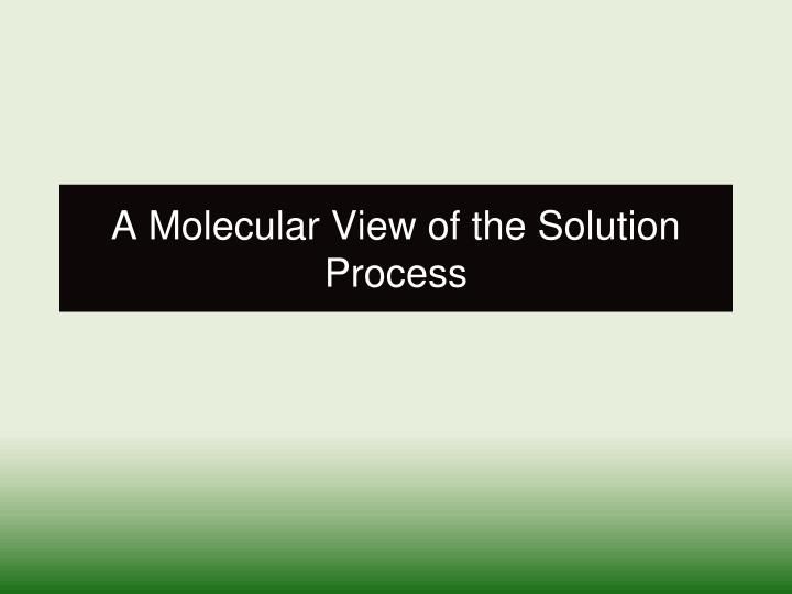 A Molecular View of the Solution Process