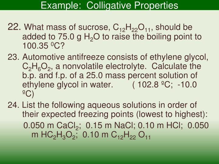 Example:  Colligative Properties