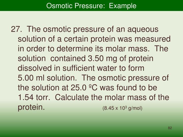 Osmotic Pressure:  Example