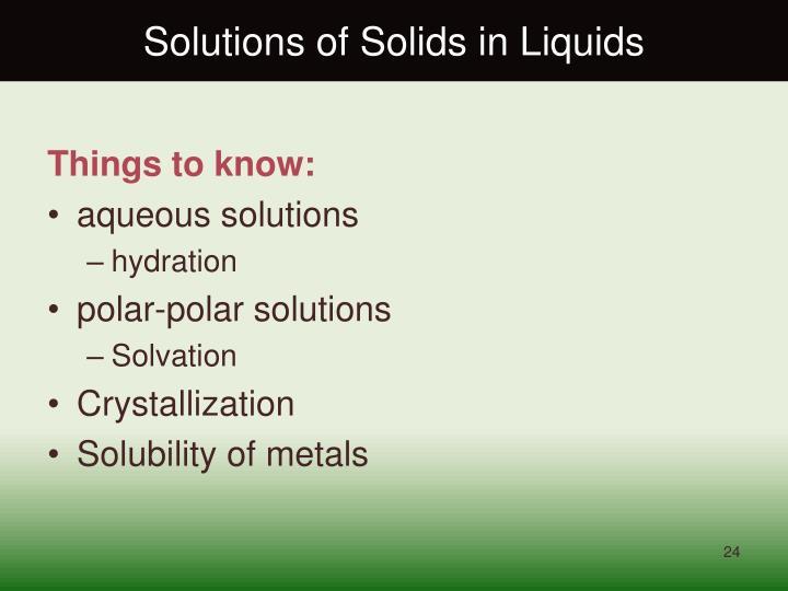 Solutions of Solids in Liquids