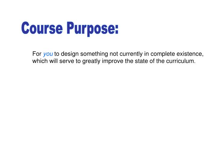 Course Purpose: