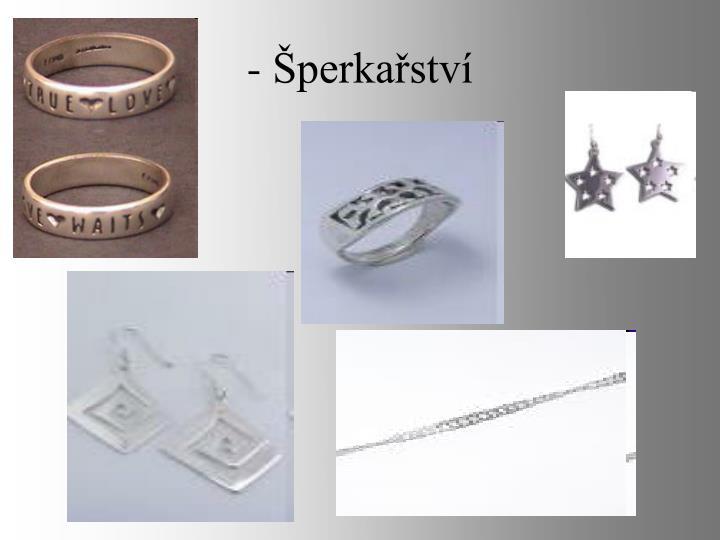 - Šperkařství