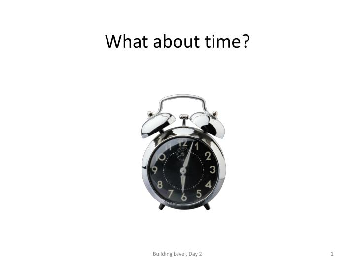 What about time