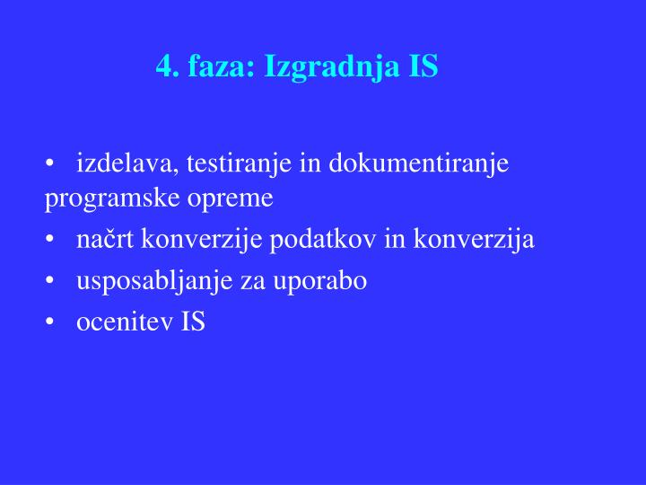 4. faza: Izgradnja IS