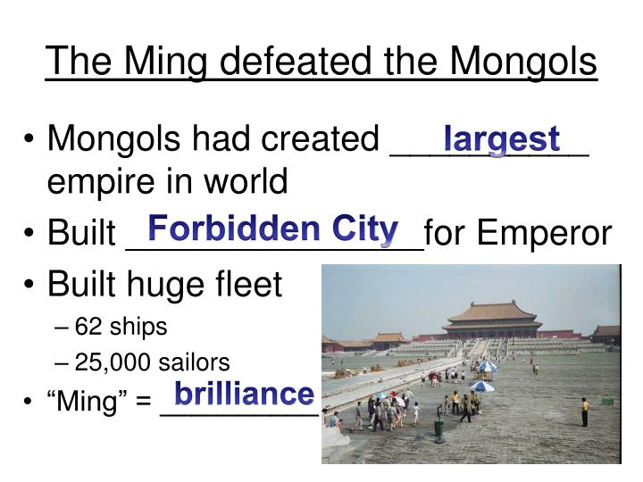 The Ming defeated the Mongols
