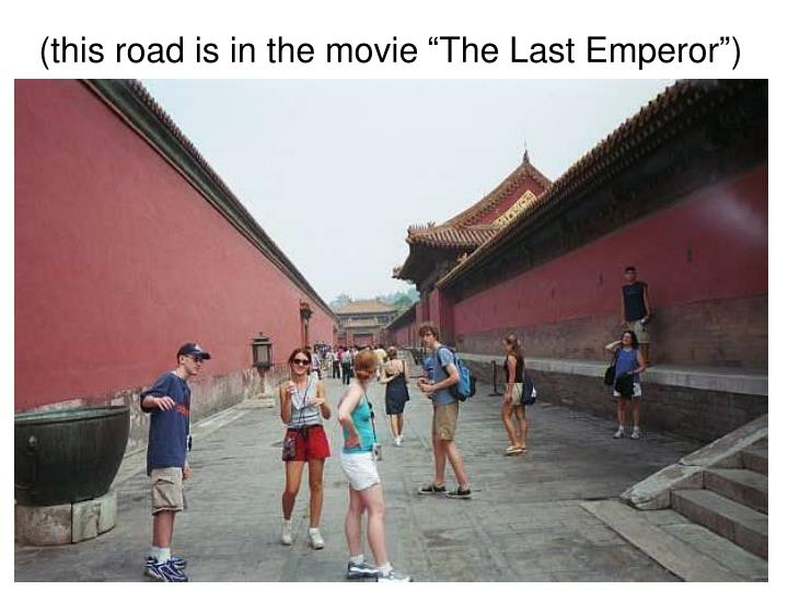 "(this road is in the movie ""The Last Emperor"")"