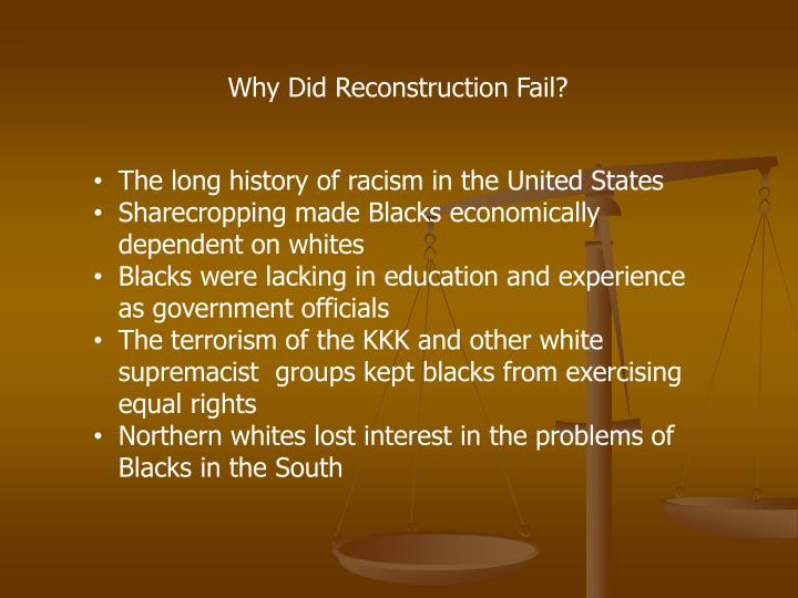 why reconstruction destined fail Chapter 16: reconstruction, 1865-1877  his reconstruction plans failed miserably the result of the election of 1866 marked the end of presidential reconstruction.