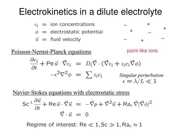 Electrokinetics in a dilute electrolyte