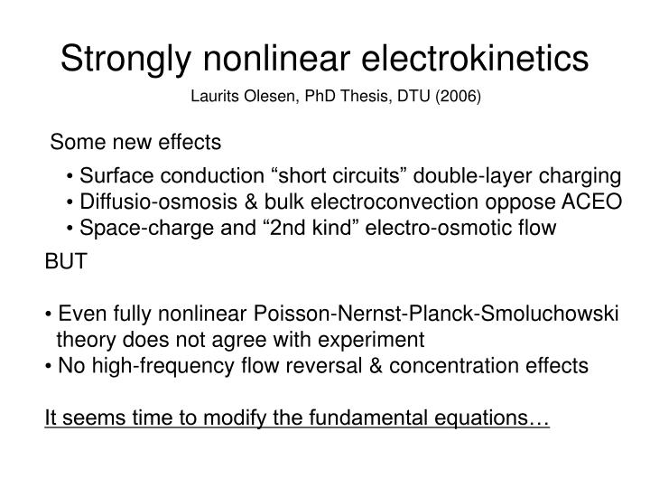Strongly nonlinear electrokinetics