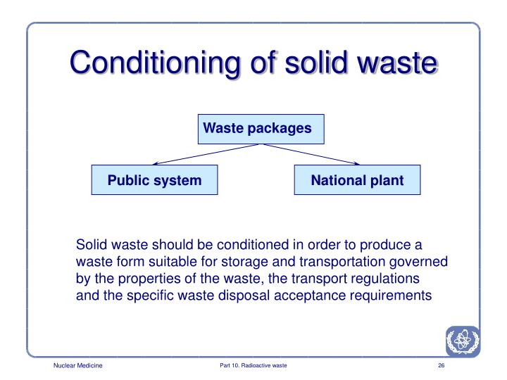 Conditioning of solid waste