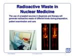 radioactive waste in nuclear medicine