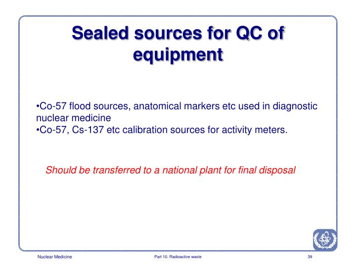Sealed sources for QC of equipment