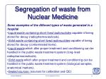 segregation of waste from nuclear medicine