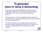 tc generator store for decay dismounting