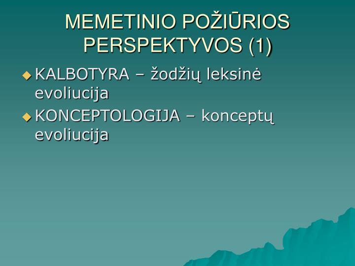 MEMETINIO POŽIŪRIOS PERSPEKTYVOS (1)