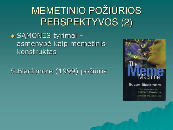 MEMETINIO POŽIŪRIOS PERSPEKTYVOS (2)