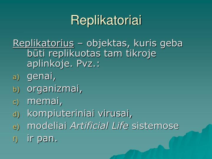 Replikatoriai