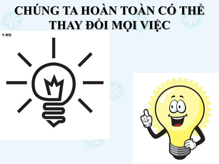 CHNG TA HON TON C TH THAY I MI VIC