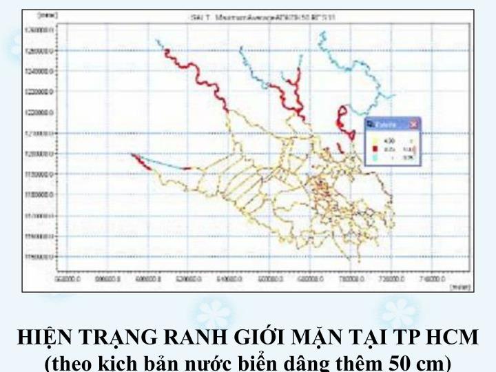 HIN TRNG RANH GII MN TI TP HCM (theo kch bn nc bin dng thm 50 cm)