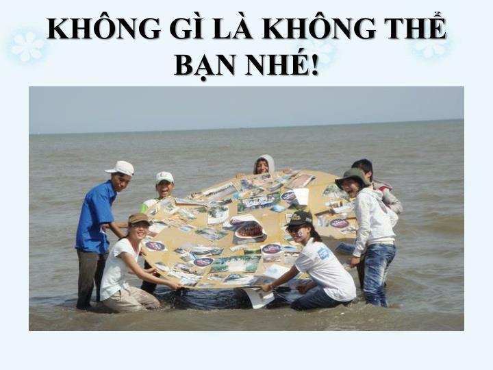 KHNG G L KHNG TH BN NH!