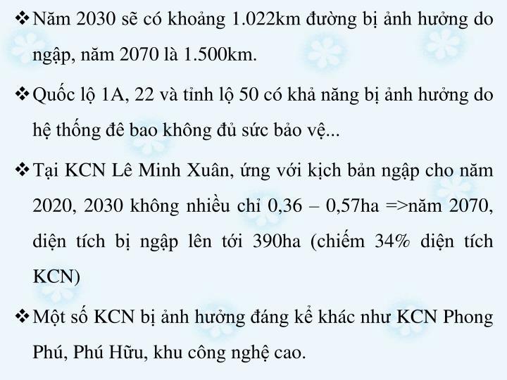 Năm 2030 sẽ có khoảng 1.022km đường bị ảnh hưởng do ngập, năm 2070 là 1.500km.