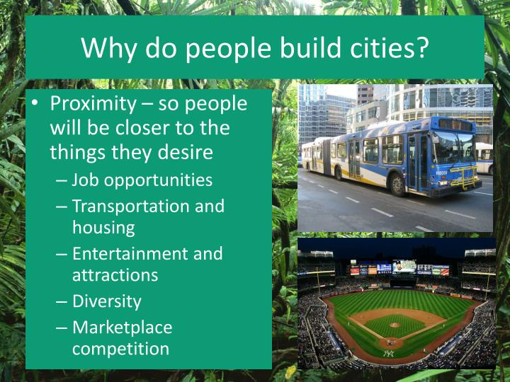 Why do people build cities?