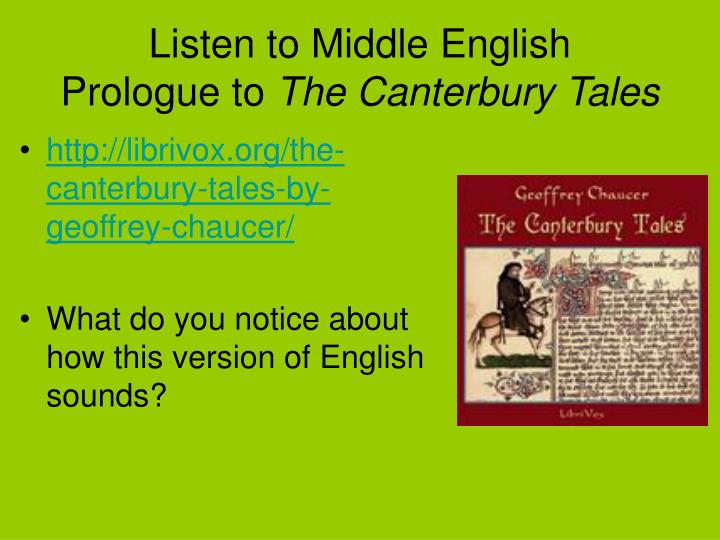 middle vs modern english in the canterbury If chaucer is the well of english  undefiled, spenser is the broad and stately river that yet holds   cowden clarke's revised modern text of the canterbury tales.