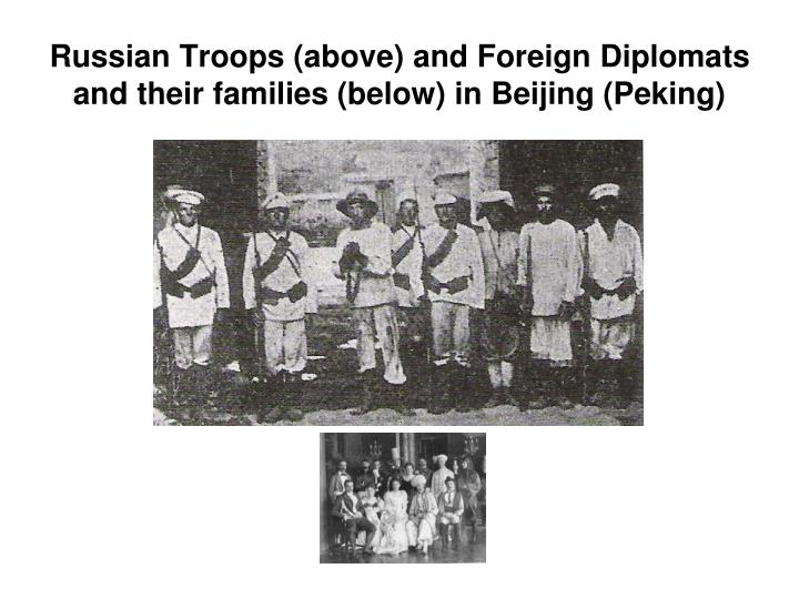 Russian Troops (above) and Foreign Diplomats and their families (below) in Beijing (Peking)