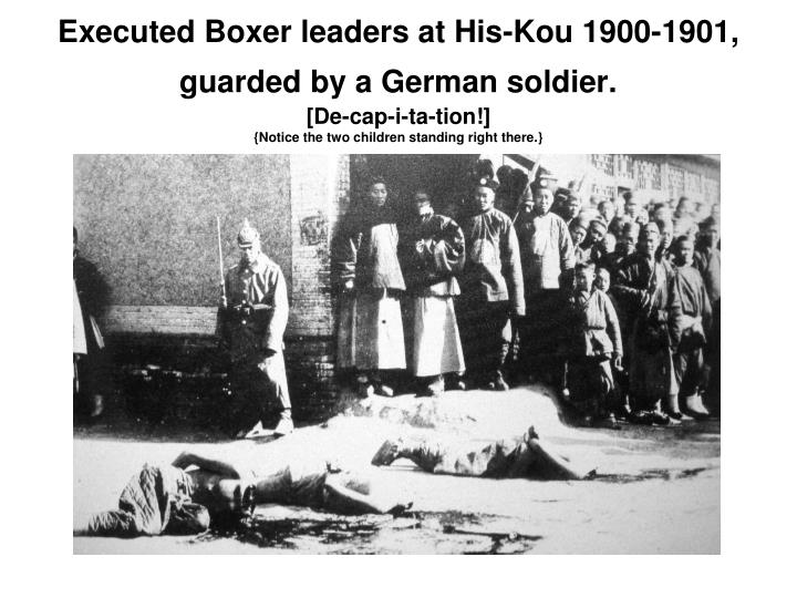Executed Boxer leaders at His-Kou 1900-1901, guarded by a German soldier.