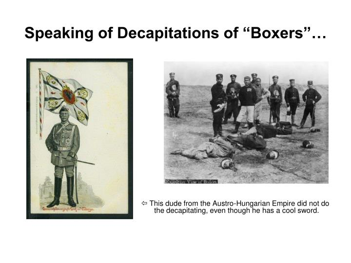 "Speaking of Decapitations of ""Boxers""…"